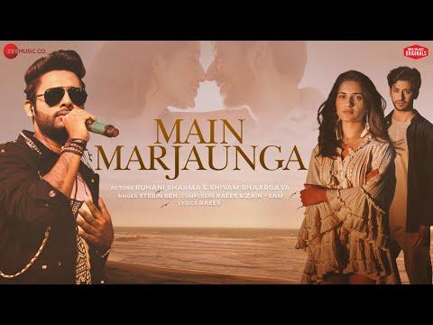 Main Marjaunga - Shivam Bhaargava, Ruhani Sharma| Stebin Ben| Raees & Zain-Sam | Zee Music Originals