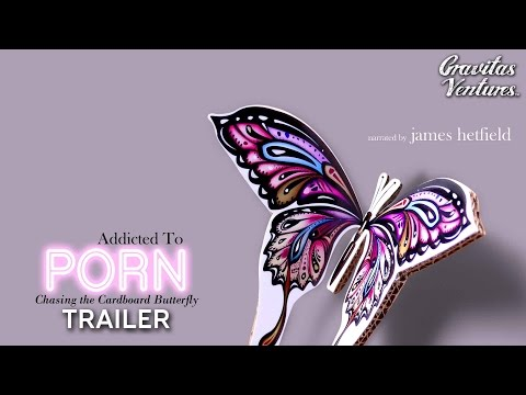 Addicted to Porn: Chasing the Cardboard Butterfly – Trailer (2017) | Documentary HD
