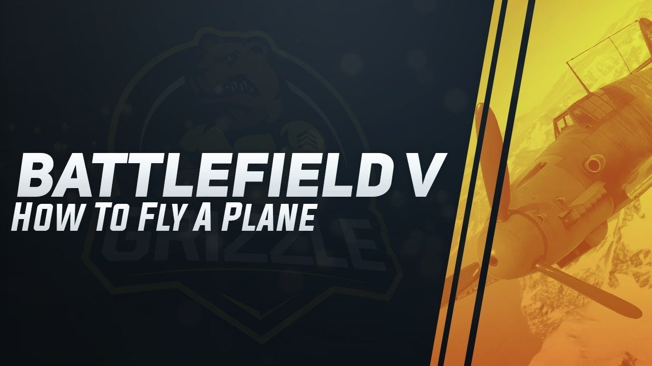 How to Fly a Plane in Battlefield V