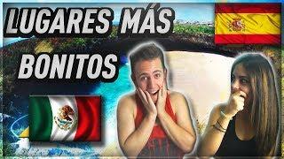 ESPAÑOLES REACCIONAN A LOS LUGARES MAS BONITOS DE MÉXICO!!!