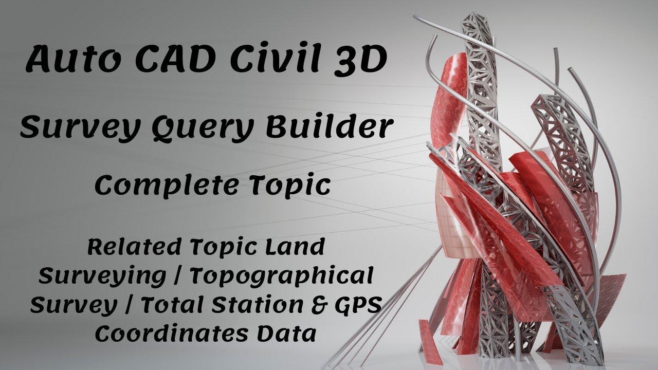 Survey Query Builder in Auto CAD Civil 3D - Land Surveying