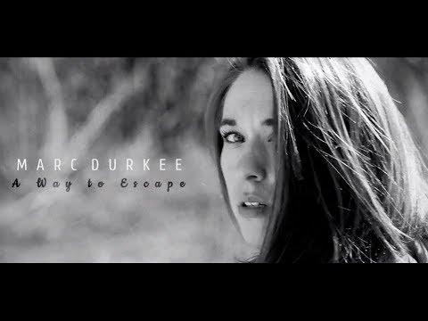 Marc Durkee - A Way to Escape (Official Video)