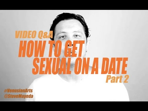 """VA Q&A Getting Sexual on a Date 
