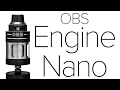 OBS Engine Nano Review