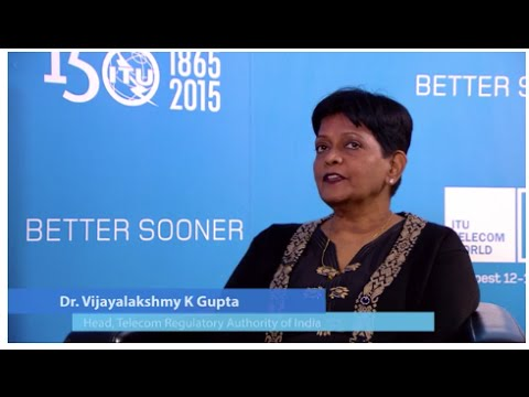 ITU TELECOM WORLD 2015 INTERVIEWS: Dr. Vijayalakshmy K Gupta, Telecom Regulatory Authority of India