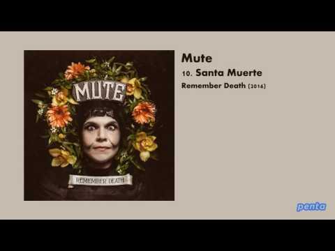 Mute - Santa Muerte