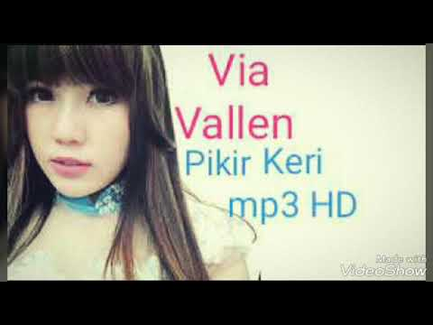 Pikir Keri mp3 HD  VIA VALLEN