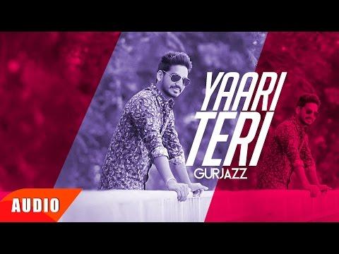 Yaari Teri (Full Audio Song) | Gurjazz | Punjabi Audio Song Collection | Speed Records