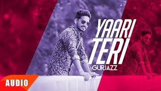 Yaari Teri (Full Audio Song) | Gurjazz | Punjabi Audio Song Collection | Speed Records