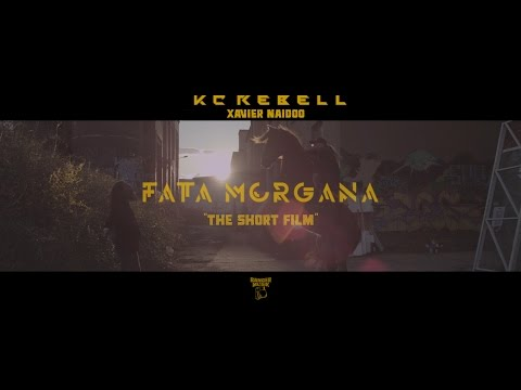 KC Rebell feat. Xavier Naidoo ► FATA MORGANA ◄ [ The Sho