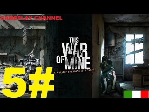 This War of Mine - #05 - Situazione Pericolosa! - [HD - ITA]