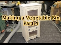 Making a Vegetable bin part 4
