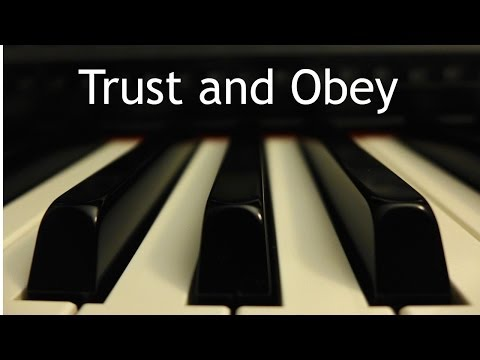 Trust and Obey - piano instrumental hymn with lyrics
