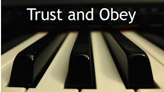 Trust and Obey - piano instrumental hymn