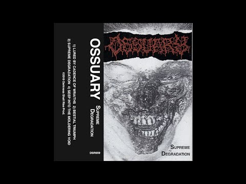 Ossuary (US) - Supreme Degradation (Demo) 2019
