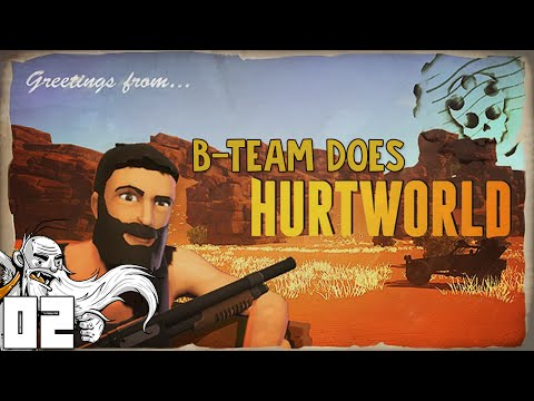 B-Team Does HURTWORLD!!!  Part 2 - 1080p HD PC Gameplay Walkthrough