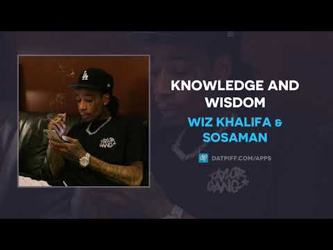 Wiz Khalifa & Sosaman - Knowledge and Wisdom