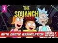 When Freedom Goes Wrong – Auto Erotic Assimilation (S02E03) – The Squanch Podcast LIVE