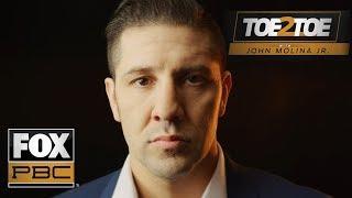 John Molina Jr fights for his family | Toe 2 Toe | PBC ON FOX