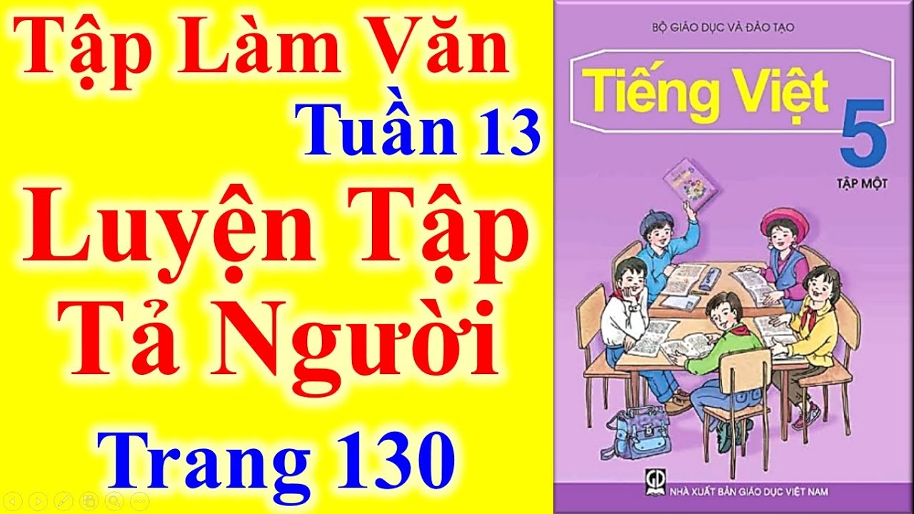 Tiếng Việt Lớp 5 Tuần 13 Tập Làm Văn – Luyện Tập Tả Người – Trang 130