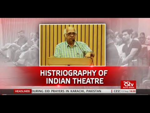 Discourse on Historiography of Indian Theatre