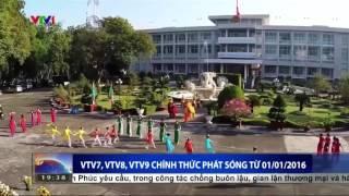 VTV7, VTV8, VTV9 chính thức được phát sóng: có những nội dung gì?
