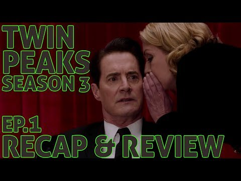 [Twin Peaks] Season 3 Episode 1 Recap & Review | The Return Parts 1 & 2