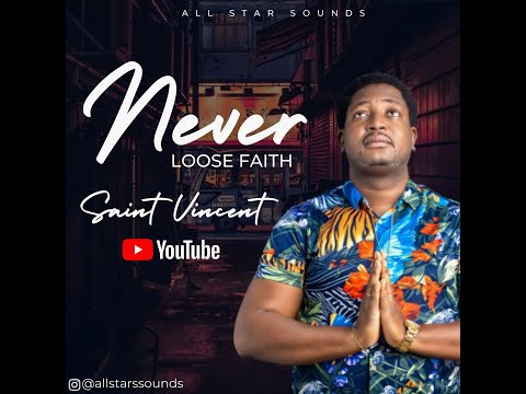[Video] Never Lose Faith – Saint Vincent