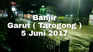 Vidio Banjir Bandang Garut ( Tarogong ) 5 juni 2017 #prayforgarut