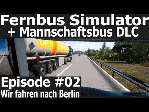 fernbus-simulator-+-mannschaftsbus-dlc-#02---wir-fahren-nach-berlin
