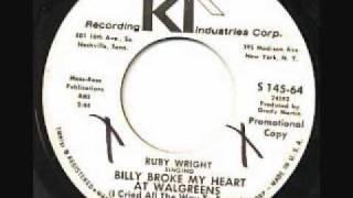 Ruby Wright - Billy Broke My Heart At Walgreens