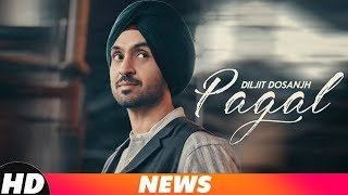 News | Diljit Dosanjh | Pagal | Coming Soon | Speed Records