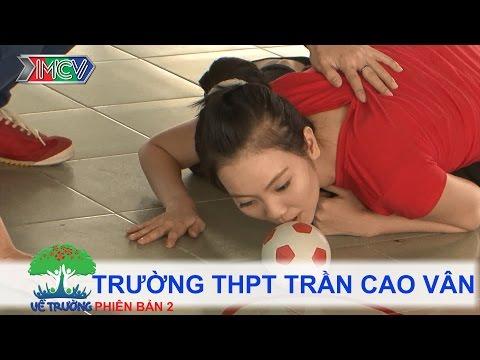 Trường THPT Trần Cao Vân | VỀ TRƯỜNG | mùa 2 | Tập 98