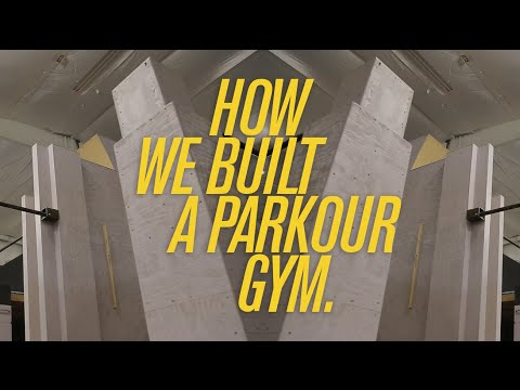 How We Built A Parkour Gym - Unparalleled Movement