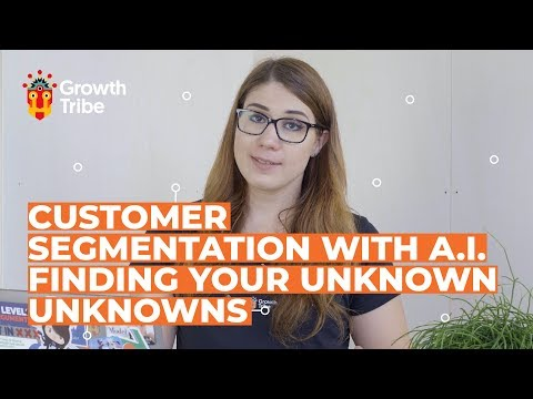 Customer Segmentation With A.I.  | Finding Your Unknown Unknowns