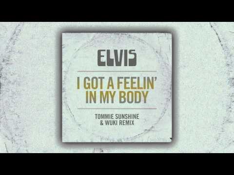 Elvis Presley - I Got A Feelin' In My Body (Tommie Sunshine & Wuki Remix) [Cover Art]