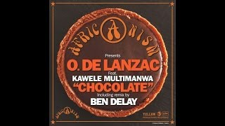 Africanism & O. De Lanzac feat. Kawele Multimanwa - Chocolate (Ben Delay Dub Remix)