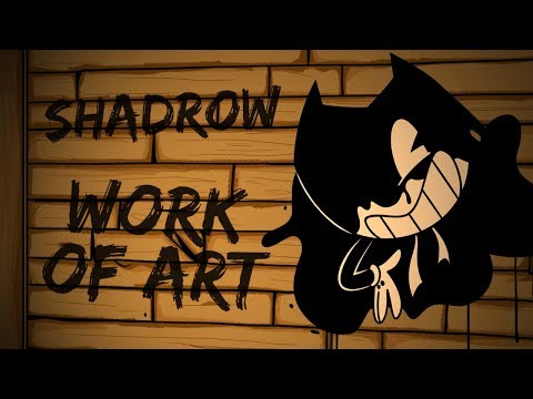 Work of Art (Bendy and the Ink Machine Song) - Shadrow