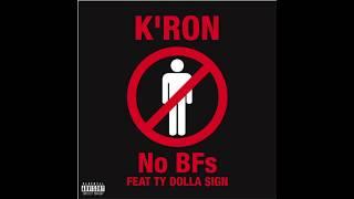 K'RON FT. TY DOLLA $IGN – NO BFS