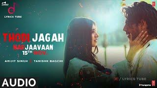 Thodi Jagah Full Song - Marjaavaan | Arijit Singh | Thodi jagah dede mujhe | Full Mp3 Song | Audio
