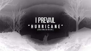 I Prevail - Hurricane (Reimagined)