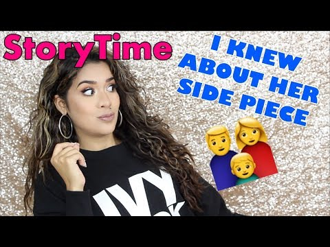 STORYTIME | I KNEW ABOUT HER SIDE PIECE