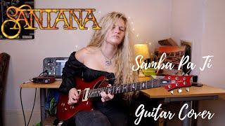 Santana   Samba Pa Ti - Guitar Cover by Eliza Lee