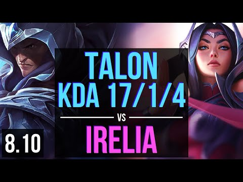 TALON vs IRELIA (MID) ~ KDA 17/1/4, Legendary ~ Korea Master ~ Patch 8.10