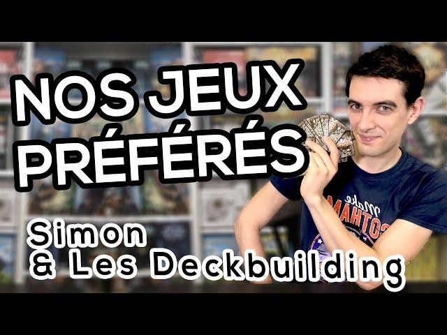 MES 5 JEUX DE DECKBUILDING PRÉFÉRÉS - Simon 🙋♂️