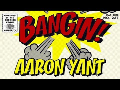 Aaron Yant - Bangin!