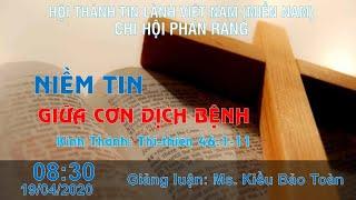 HTTL PHAN RANG - Chương trình thờ phượng Chúa - 19/04/2020