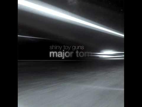 Major Tom (Coming Home) - Shiny Toy Guns (with Lyrics)