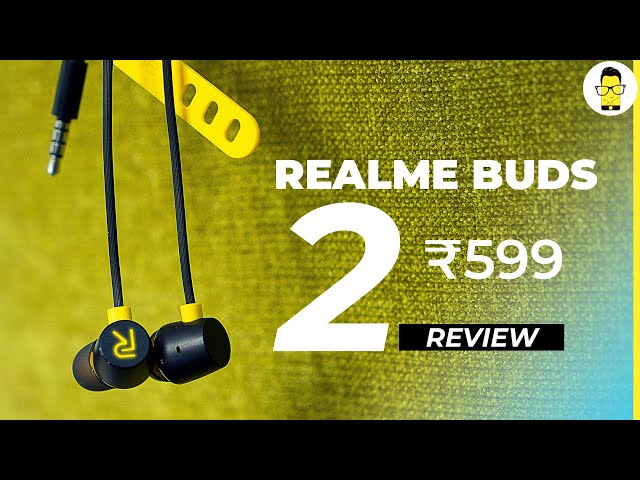 Realme Buds 2 review: bass monsters for just Rs 599