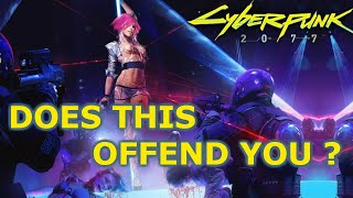 Cyberpunk 2077 is offensive... but to who ?
